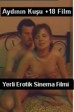 Yerli Türk Erotik Filmleri izle | Aydının Kuşu +18 Film izle